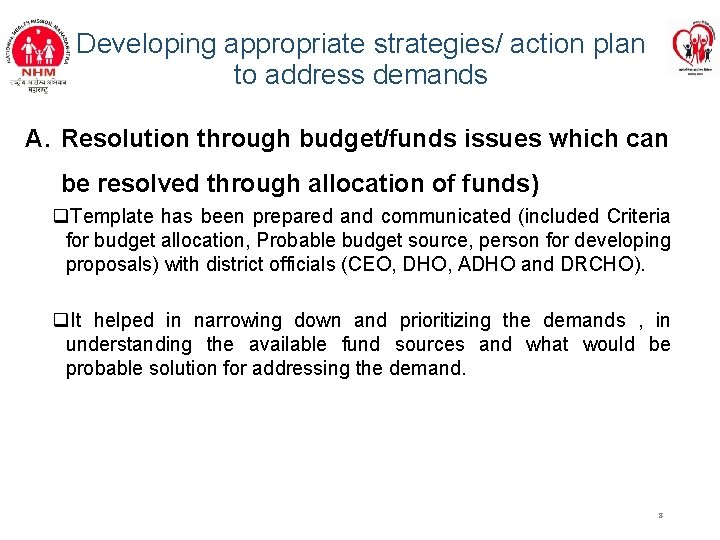 Developing appropriate strategies/ action plan to address demands A. Resolution through budget/funds issues which