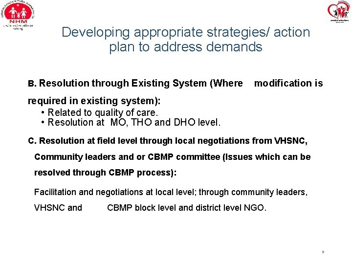 Developing appropriate strategies/ action plan to address demands B. Resolution through Existing System (Where