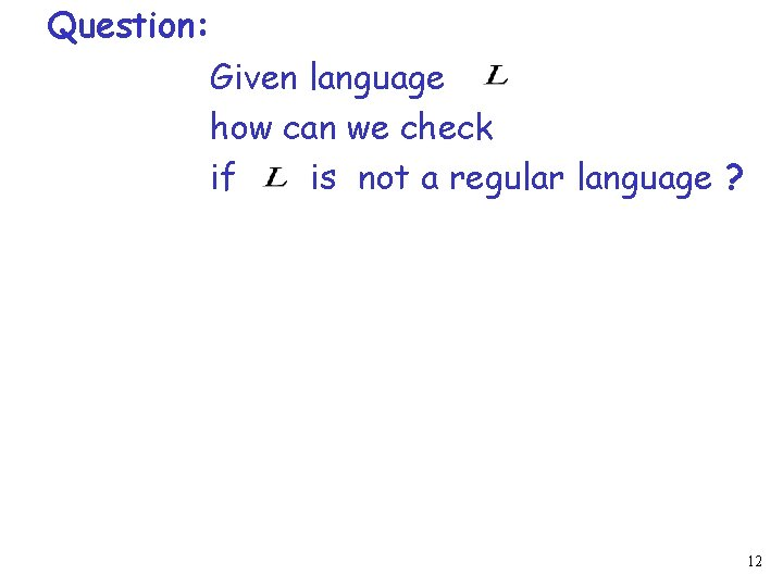 Question: Given language how can we check if is not a regular language ?