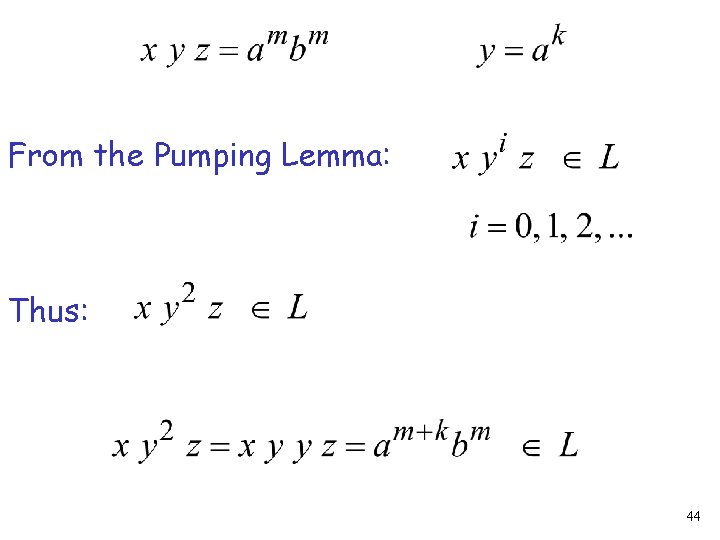 From the Pumping Lemma: Thus: 44