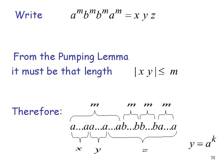 Write From the Pumping Lemma it must be that length Therefore: 50