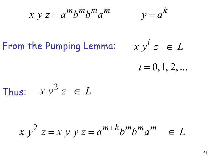 From the Pumping Lemma: Thus: 51