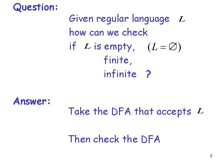 Question: Answer: Given regular language how can we check if is empty, finite, infinite
