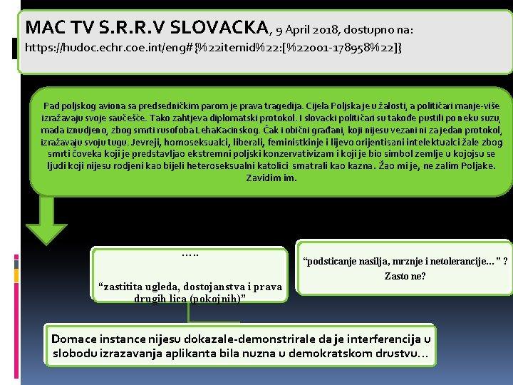 MAC TV S. R. R. V SLOVACKA, 9 April 2018, dostupno na: https: //hudoc.