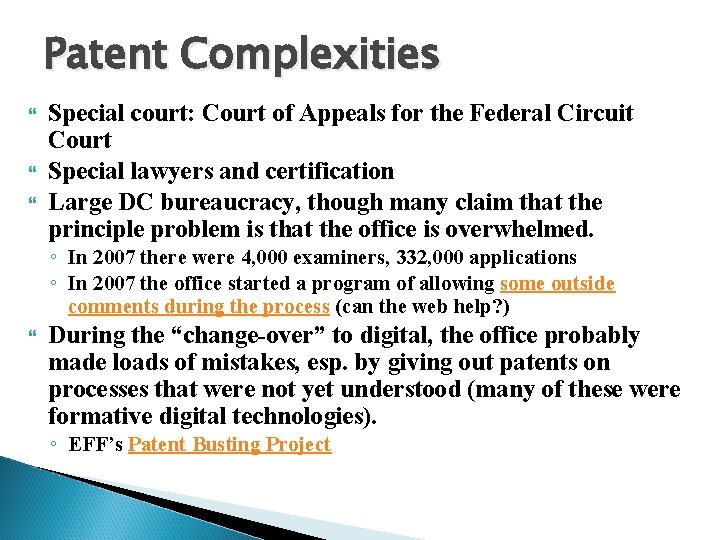 Patent Complexities Special court: Court of Appeals for the Federal Circuit Court Special lawyers