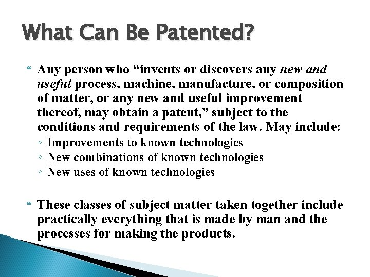 """What Can Be Patented? Any person who """"invents or discovers any new and useful"""