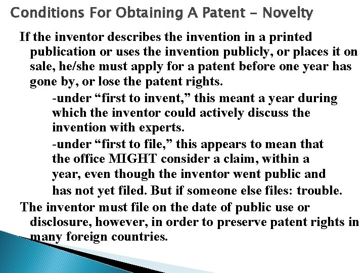 Conditions For Obtaining A Patent - Novelty If the inventor describes the invention in