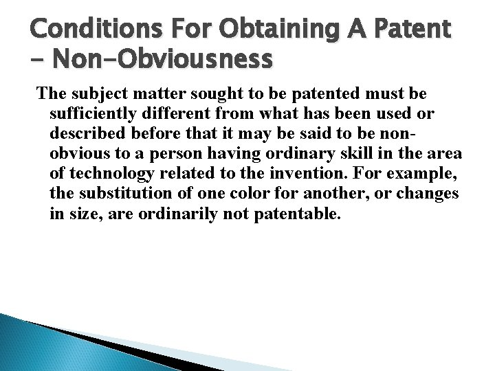 Conditions For Obtaining A Patent - Non-Obviousness The subject matter sought to be patented