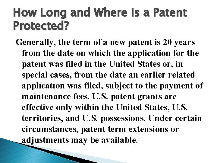 How Long and Where is a Patent Protected? Generally, the term of a new