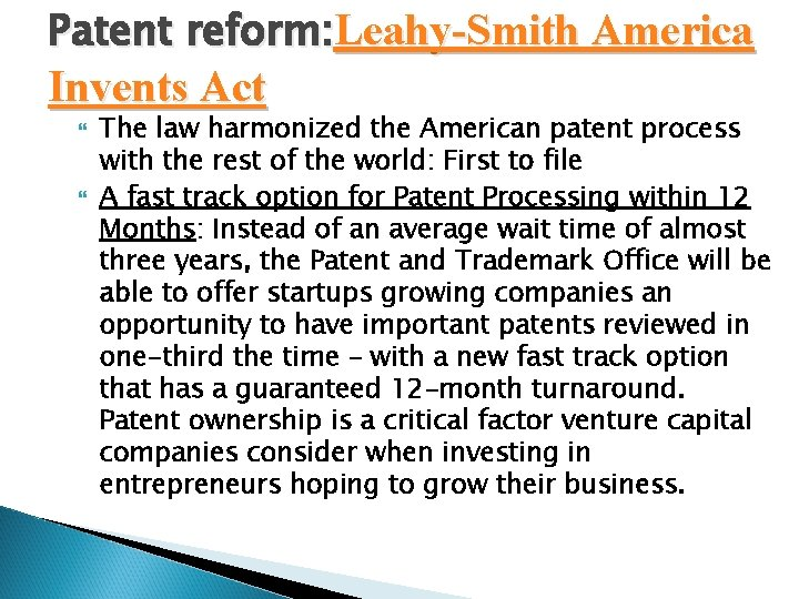 Patent reform: Leahy-Smith America Invents Act The law harmonized the American patent process with
