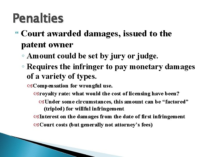 Penalties Court awarded damages, issued to the patent owner ◦ Amount could be set