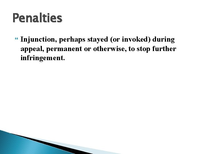 Penalties Injunction, perhaps stayed (or invoked) during appeal, permanent or otherwise, to stop further