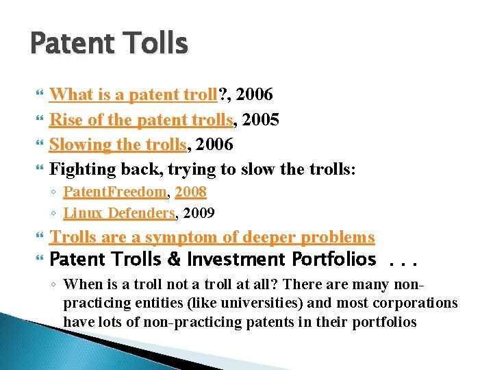 Patent Tolls What is a patent troll? , 2006 Rise of the patent trolls,
