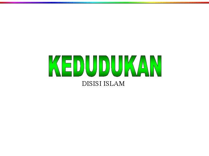 DISISI ISLAM