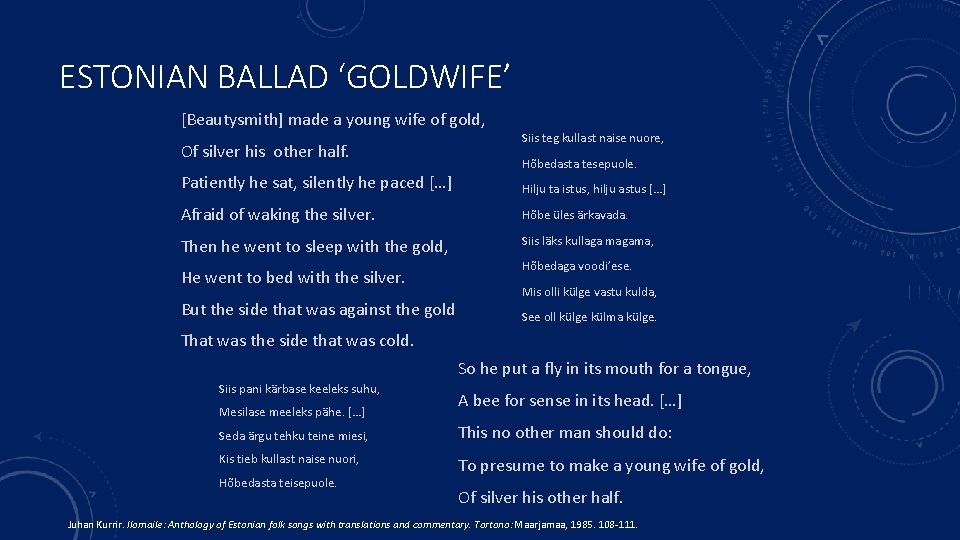 ESTONIAN BALLAD 'GOLDWIFE' [Beautysmith] made a young wife of gold, Of silver his other