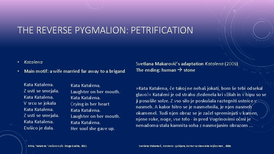 THE REVERSE PYGMALION: PETRIFICATION • Katalena • Main motif: a wife married far away