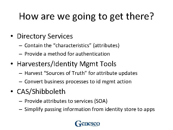 """How are we going to get there? • Directory Services – Contain the """"characteristics"""""""