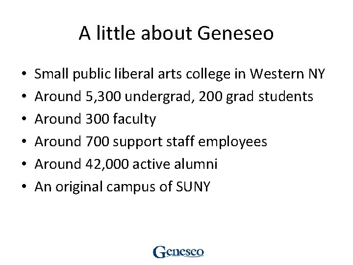 A little about Geneseo • • • Small public liberal arts college in Western