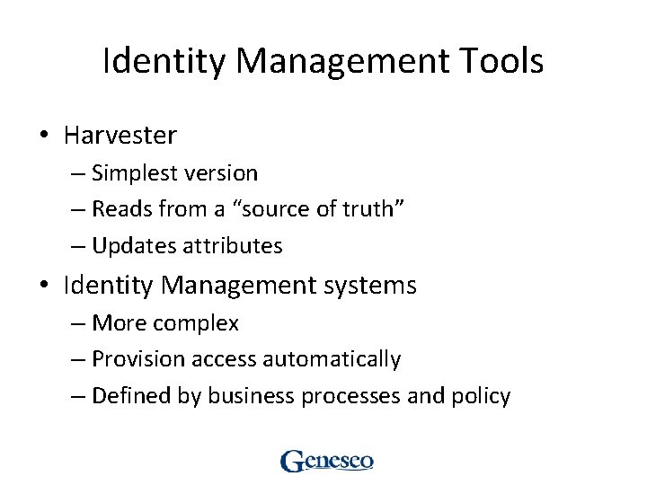 """Identity Management Tools • Harvester – Simplest version – Reads from a """"source of"""