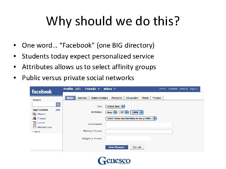 """Why should we do this? • • One word… """"Facebook"""" (one BIG directory) Students"""
