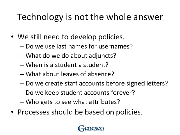 Technology is not the whole answer • We still need to develop policies. –