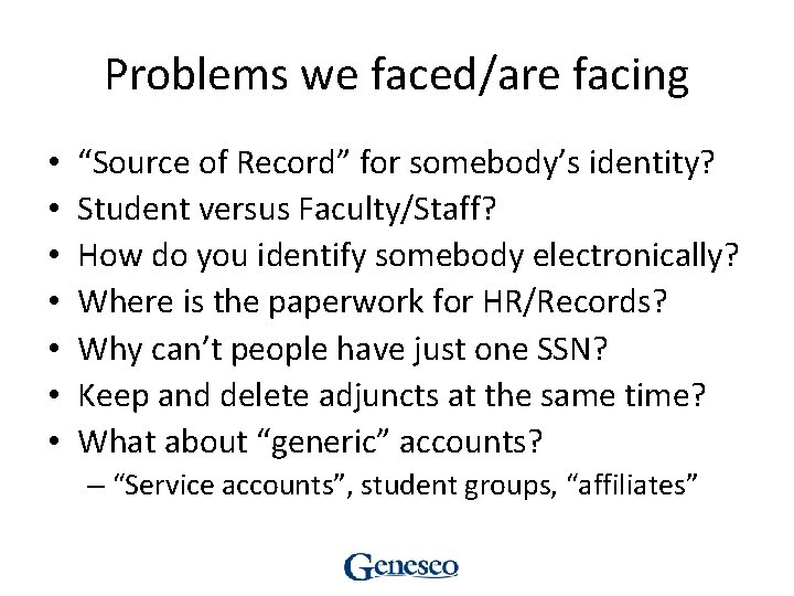 """Problems we faced/are facing • • """"Source of Record"""" for somebody's identity? Student versus"""