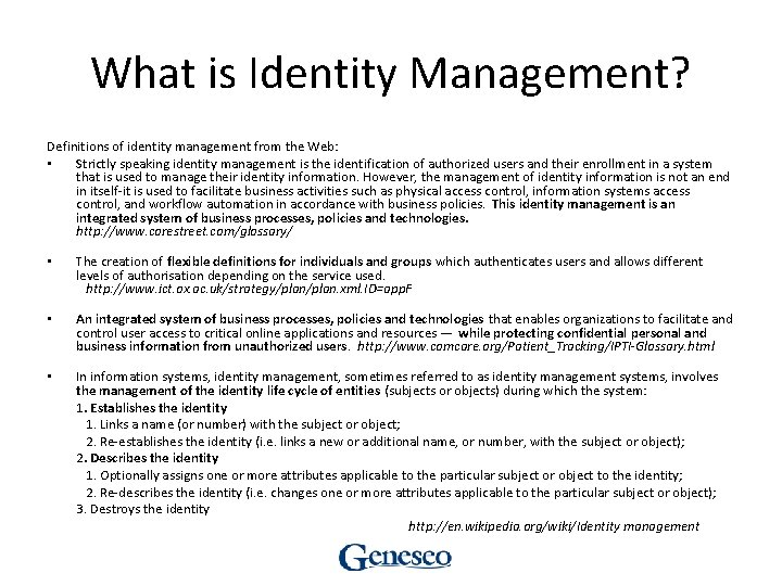 What is Identity Management? Definitions of identity management from the Web: • Strictly speaking