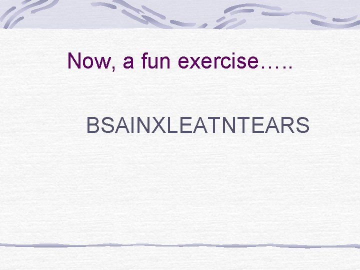 Now, a fun exercise…. . BSAINXLEATNTEARS