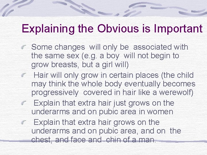 Explaining the Obvious is Important Some changes will only be associated with the same