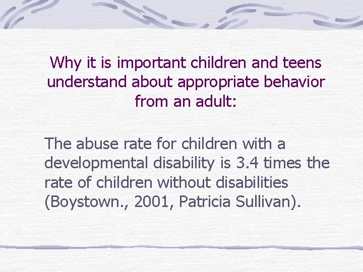 Why it is important children and teens understand about appropriate behavior from an adult: