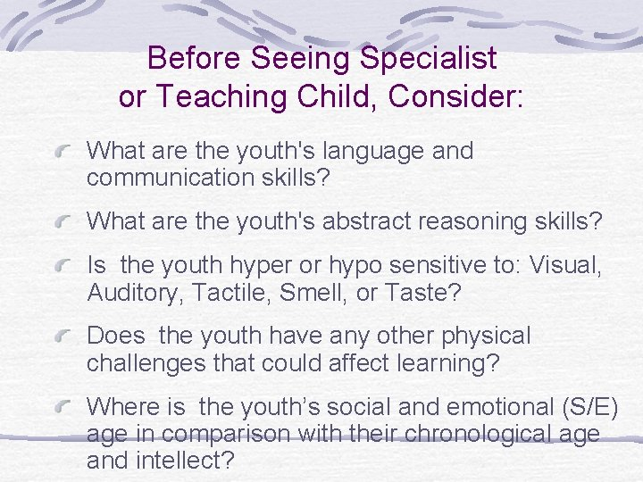 Before Seeing Specialist or Teaching Child, Consider: What are the youth's language and communication