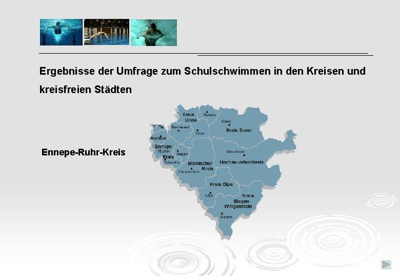 Ergebnisse der Umfrage zum Schulschwimmen in den Kreisen und kreisfreien Städten Ennepe-Ruhr-Kreis