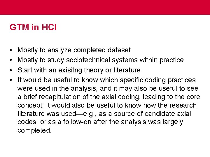 GTM in HCI • • Mostly to analyze completed dataset Mostly to study sociotechnical