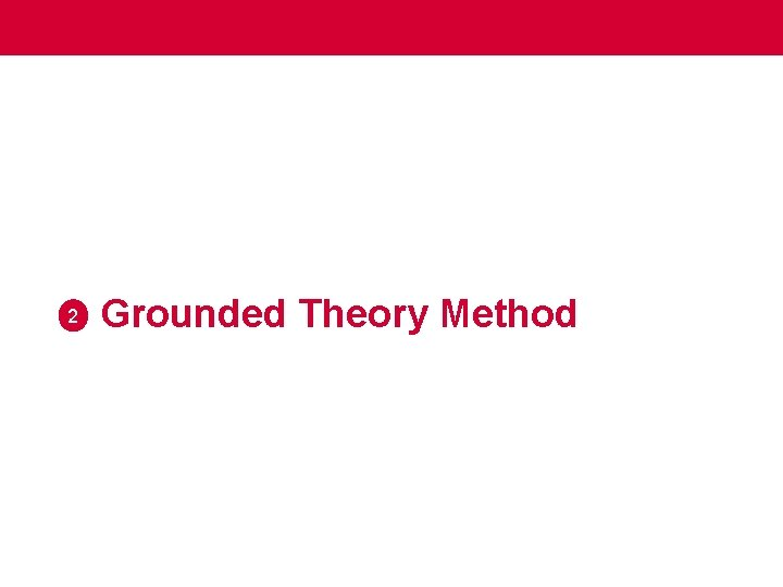 2 Grounded Theory Method