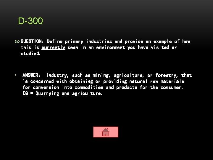 D-300 QUESTION: Define primary industries and provide an example of how this is currently