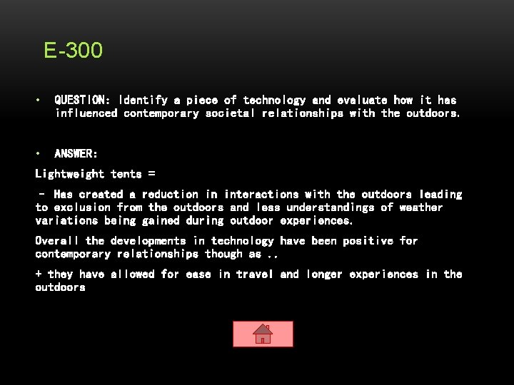 E-300 • QUESTION: Identify a piece of technology and evaluate how it has influenced