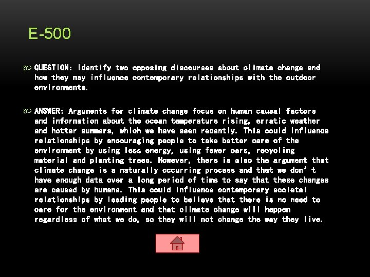 E-500 QUESTION: Identify two opposing discourses about climate change and how they may influence