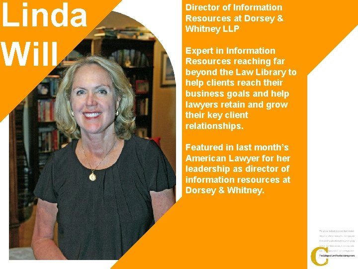 Linda Will Director of Information Resources at Dorsey & Whitney LLP Expert in Information