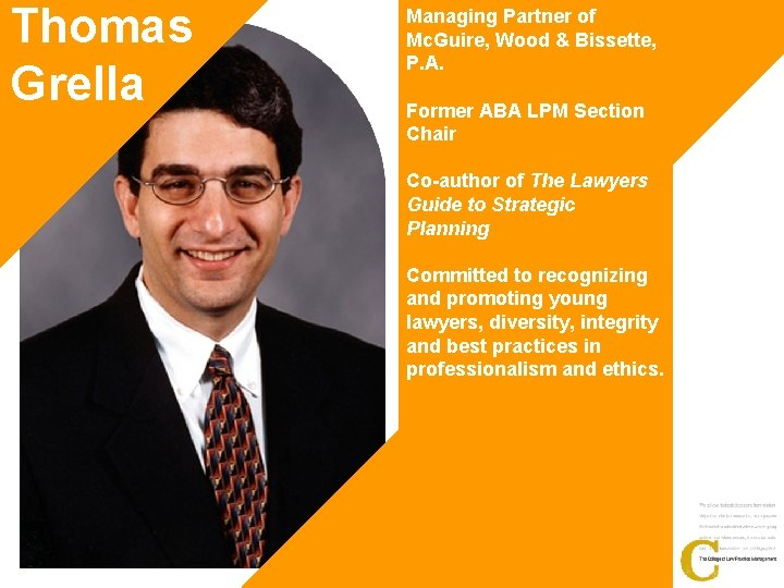 Thomas Grella Managing Partner of Mc. Guire, Wood & Bissette, P. A. Former ABA