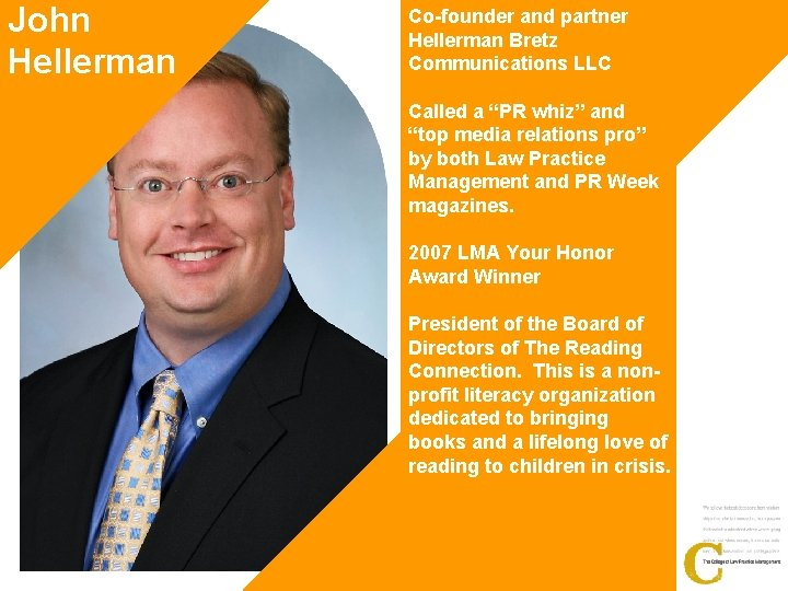 "John Hellerman Co-founder and partner Hellerman Bretz Communications LLC Called a ""PR whiz"" and"