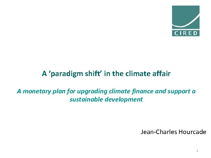 A 'paradigm shift' in the climate affair A monetary plan for upgrading climate finance