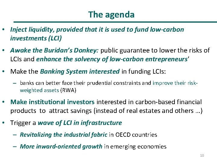 The agenda • Inject liquidity, provided that it is used to fund low-carbon investments