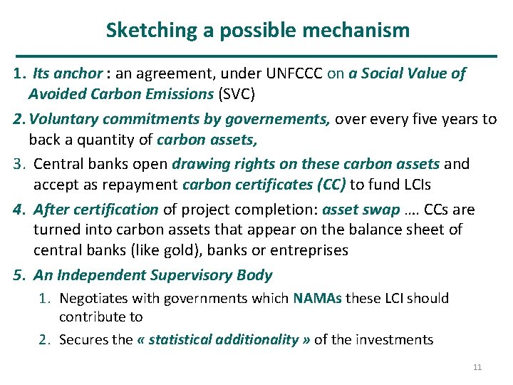 Sketching a possible mechanism 1. Its anchor : an agreement, under UNFCCC on a