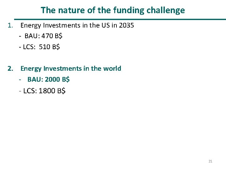 The nature of the funding challenge 1. Energy Investments in the US in 2035
