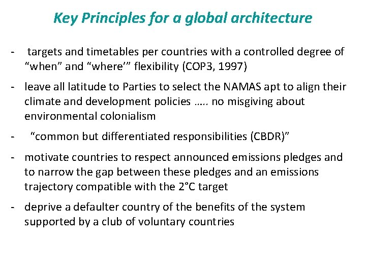 Key Principles for a global architecture - targets and timetables per countries with a