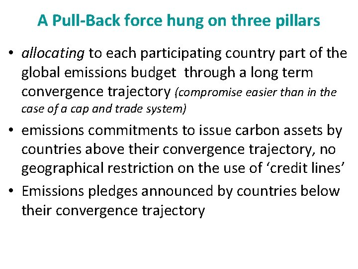 A Pull-Back force hung on three pillars • allocating to each participating country part
