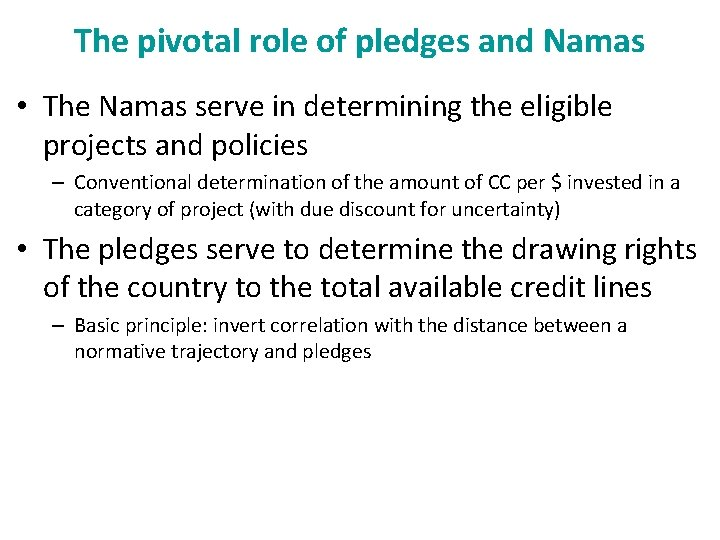 The pivotal role of pledges and Namas • The Namas serve in determining the