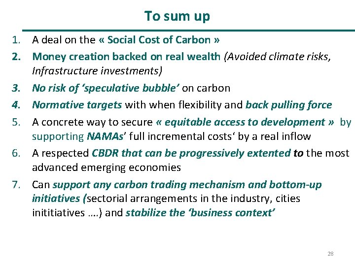 To sum up 1. A deal on the « Social Cost of Carbon »