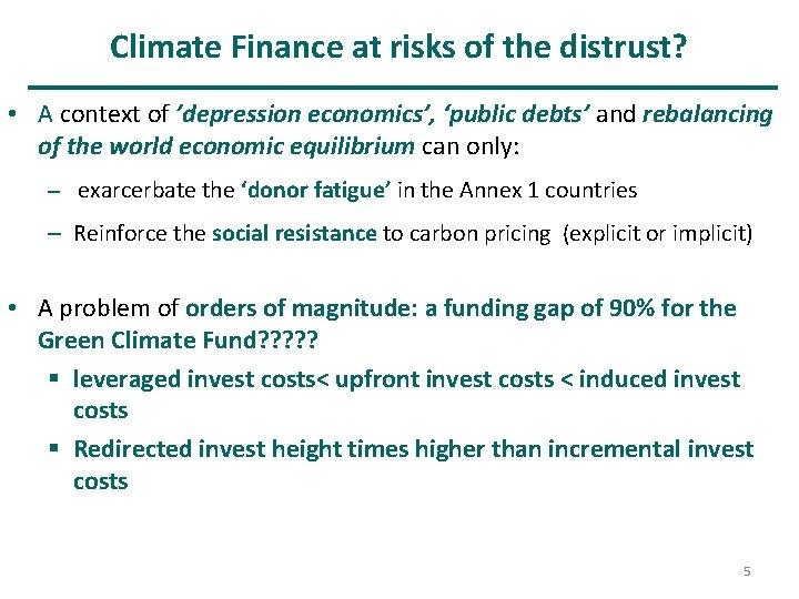 Climate Finance at risks of the distrust? • A context of 'depression economics', 'public