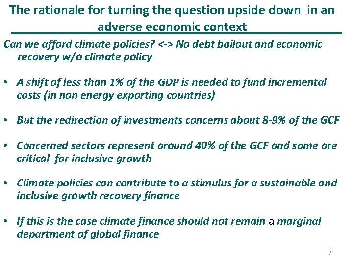 The rationale for turning the question upside down in an adverse economic context Can